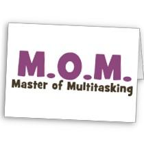 My Mommyology Master of multitasking